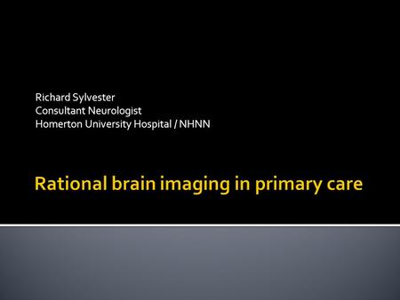 Rational brain imaging in primary care