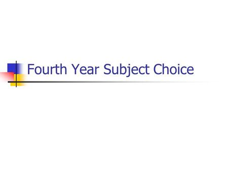 Fourth Year Subject Choice. Introduction Matriculation Essential Subjects Ideal Subjects Points Choosing Subjects.