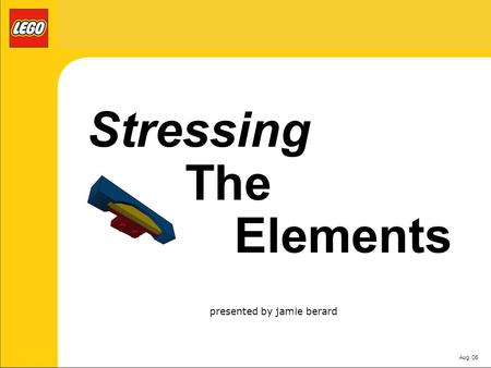 Aug. 06 Stressing The Elements presented by jamie berard.