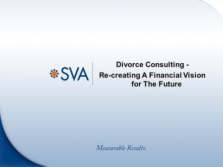 Divorce Consulting - Re-creating A Financial Vision for The Future.