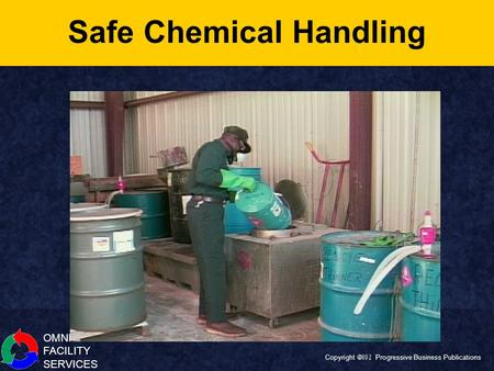 OMNI FACILITY SERVICES Copyright  Progressive Business Publications Safe Chemical Handling.