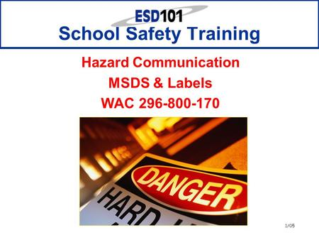 1/05 School Safety Training Hazard Communication MSDS & Labels WAC 296-800-170.