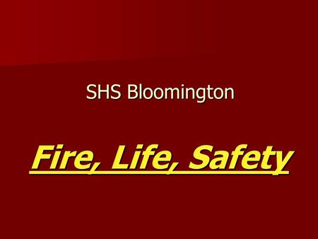 SHS Bloomington Fire, Life, Safety. Welcome And Thank You For Joining Our Team.