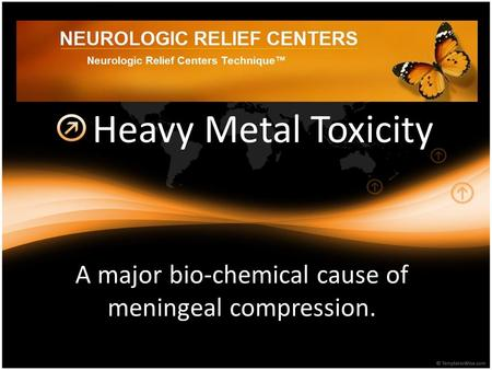 Heavy Metal Toxicity A major bio-chemical cause of meningeal compression.
