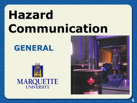 Hazard Communication GENERAL 1. Introduction The purpose of this training is to familiarize you with the Occupational Health and Safety Administration's.