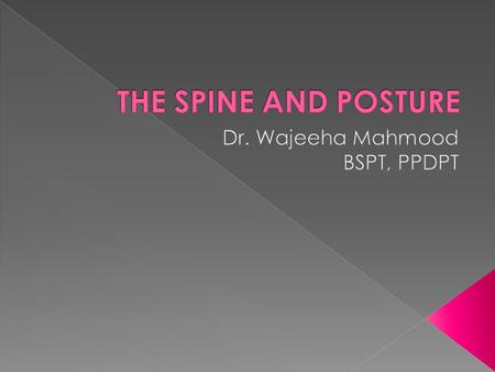 Biomechanical Influences on Postural Alignment 1. Curves of spine  Posterior curves are in the thoracic and sacral regions. Kyphosis is a term used to.