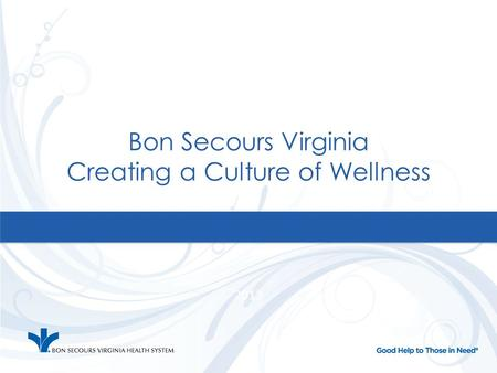 Bon Secours Virginia Creating a Culture of Wellness 2012.