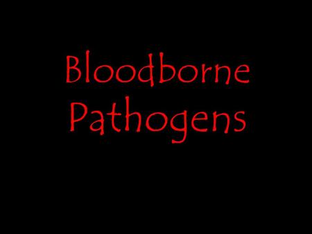 Bloodborne Pathogens. Bloodborne pathogens are microorganisms, such as viruses or bacteria, that are carried in blood and can cause disease in people.
