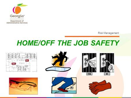 HOME/OFF THE JOB SAFETY