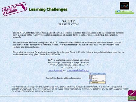 Learning Challenges SAFETY SAFETY PRESENTATION The FLATE Center for Manufacturing Education wishes to make available, for educational and non-commercial.