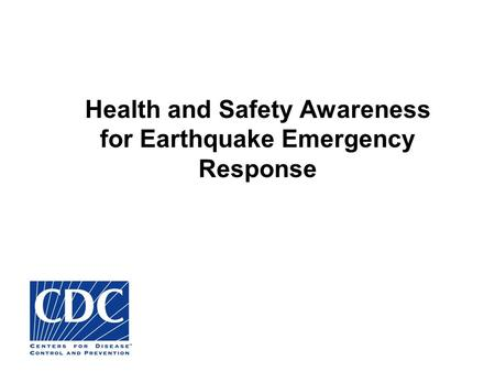 Health and Safety Awareness for Earthquake Emergency Response.