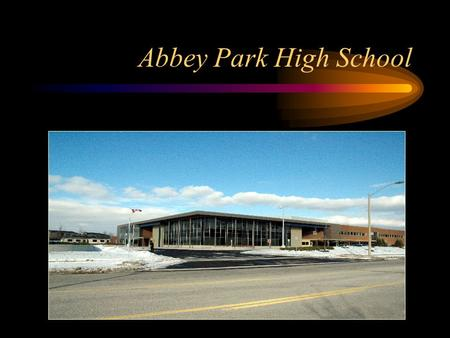 Abbey Park High School Our School Administration Mrs. McLellan – Principal Mr. P. Daignault – Vice Principal Mrs. H. Pociurko – Vice Principal.
