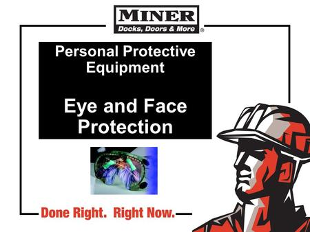 Personal Protective Equipment Eye and Face Protection.