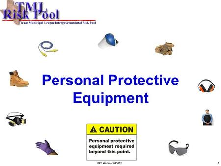 Personal Protective Equipment 1 PPE Webinar 043012.