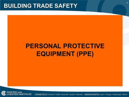 1 BUILDING TRADE SAFETY PERSONAL PROTECTIVE EQUIPMENT (PPE)