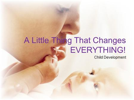 A Little Thing That Changes EVERYTHING! Child Development.