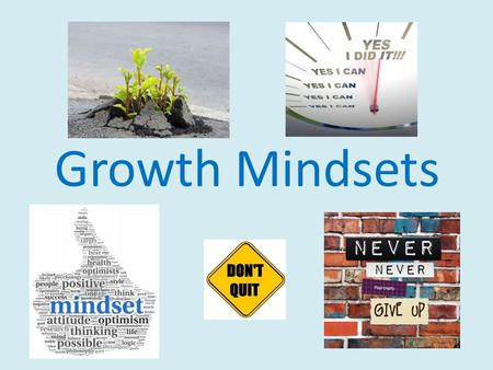 Growth Mindsets.