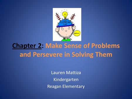 Chapter 2: Make Sense of Problems and Persevere in Solving Them