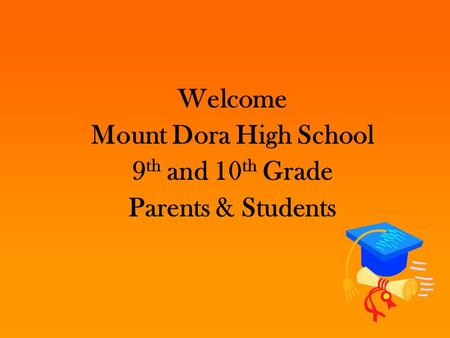 Welcome Mount Dora High School 9th and 10th Grade Parents & Students