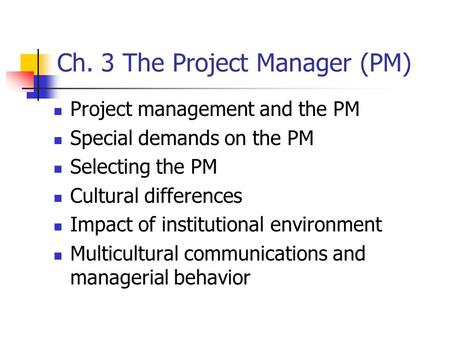 Ch. 3 The Project Manager (PM)