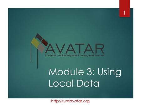 Module 3: Using Local Data 1.