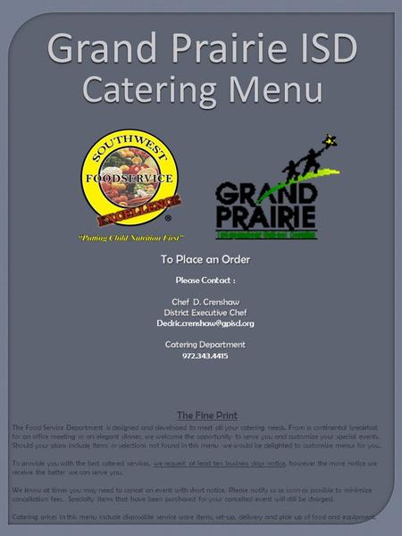 The Fine Print The Food Service Department is designed and developed to meet all your catering needs. From a continental breakfast for an office meeting.
