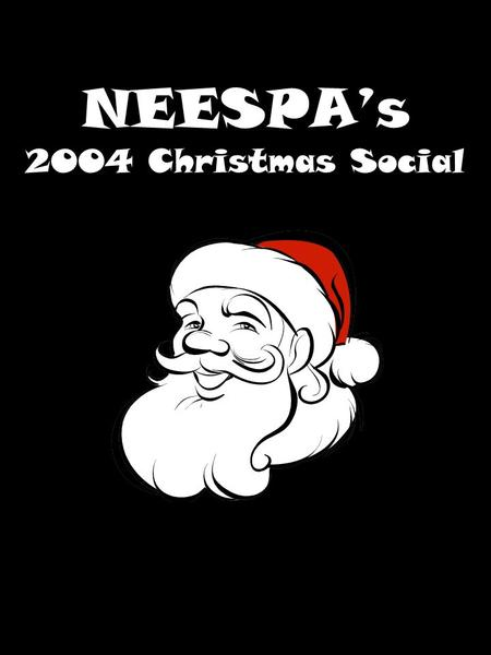 NEESPA's 2004 Christmas Social. Christmas with NEESPA Join us for the annual Christmas Social on Wednesday, December 08 at the Alamo Café, located at.
