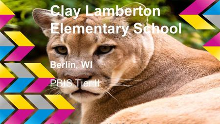 Clay Lamberton Elementary School Berlin, WI PBIS Tier II Erika Krasavage (3-5 School Counselor) Rebecca Achterberg (k-2 School Counselor)