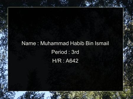 Topic : Ebola Fever Name : Muhammad Habib Bin Ismail Period : 3rd H/R : A642.