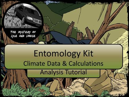 Entomology Kit Climate Data & Calculations Analysis Tutorial.