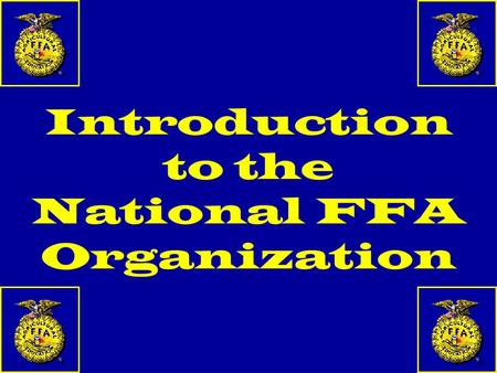 Introduction to the National FFA Organization. History 1.Organized nationally in 1928 in Kansas City, Missouri 2. Father of the FFA-Henry C. Groseclose.