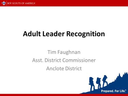 Adult Leader Recognition Tim Faughnan Asst. District Commissioner Anclote District.