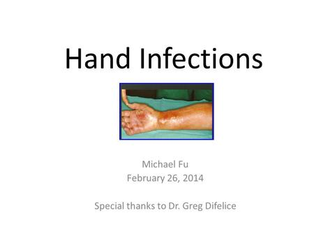 Michael Fu February 26, 2014 Special thanks to Dr. Greg Difelice