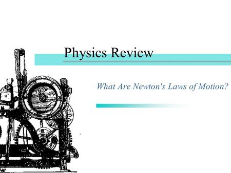 Physics Review What Are Newton's Laws of Motion?.