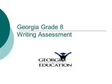Georgia Grade 8 Writing Assessment. Introduction: Scoring Information2 How the Grade 8 Writing Assessment is Scored: Domains Grade 8 Writing Assessment.