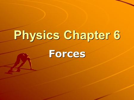 Physics Chapter 6 Forces. Newton's Laws of Motion 1 st Law (Law of inertia) –An object moving at constant velocity keeps moving at that velocity unless.