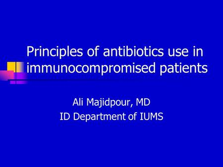 Principles of antibiotics use in immunocompromised patients