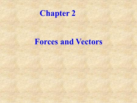Chapter 2 Forces and Vectors