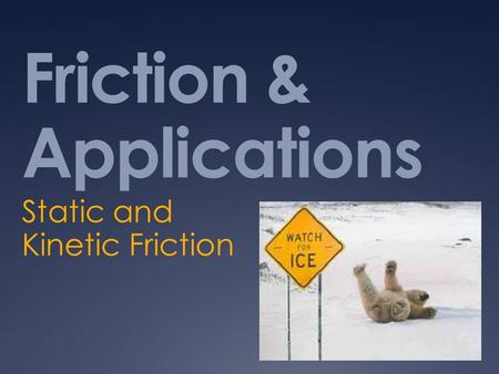 Friction & Applications