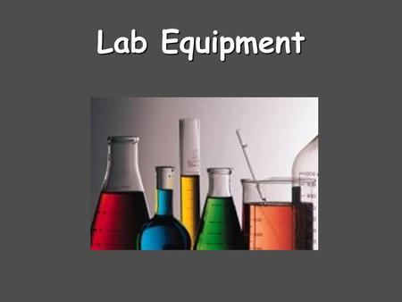 Lab Equipment. Test Tube Holder A test tube holder is used for holding a test tube which is too hot to handle.