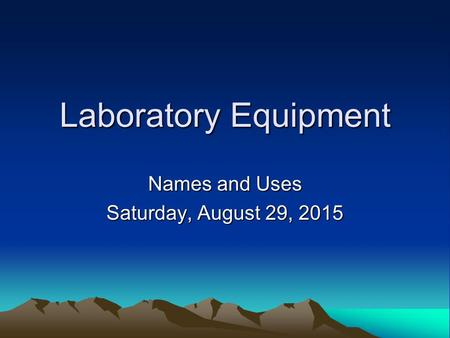 Laboratory Equipment Names and Uses Saturday, August 29, 2015Saturday, August 29, 2015Saturday, August 29, 2015Saturday, August 29, 2015.