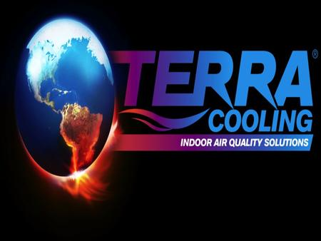 INDOOR AIR QUALITY SOLUTIONS INDOOR AIR TREATMENT TERRA COOLING.