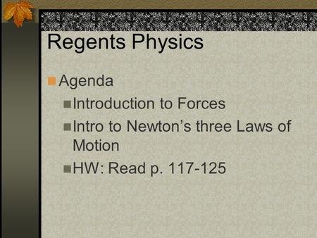 Regents Physics Agenda Introduction to Forces