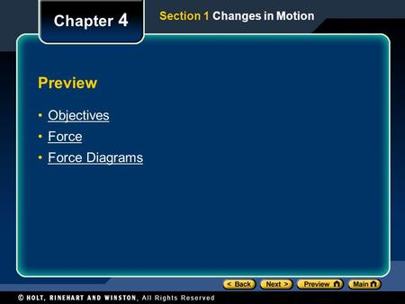Preview Objectives Force Force Diagrams Chapter 4 Section 1 Changes in Motion.