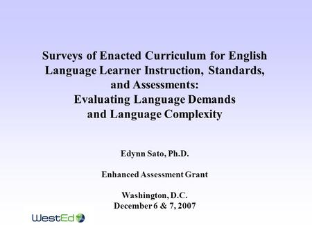 Surveys of Enacted Curriculum for English Language Learner Instruction, Standards, and Assessments: Evaluating Language Demands and Language Complexity.