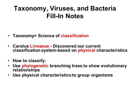 notes on taxonomy bacteria Taxonomy, history of  photo by: liaurinko taxonomy,  today scientists know that archaea lack nuclei and organelles like the bacteria.