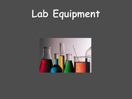 Lab Equipment.