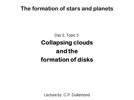 The formation of stars and planets