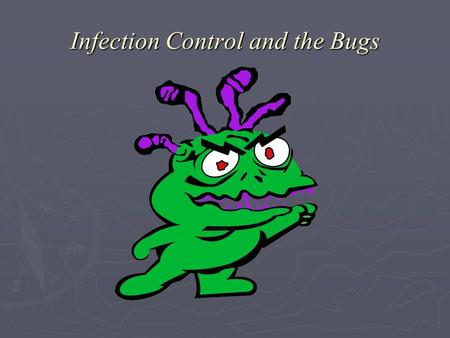 Infection Control and the Bugs. Blanche Lenard RN, CIC Education Session Infection Control in Healthcare  Environmental Cleaning  Routes of Transmission.