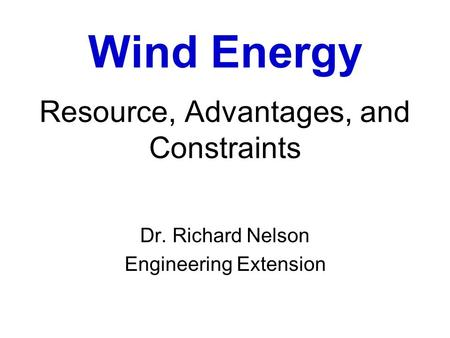 Wind Energy Resource, Advantages, and Constraints